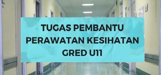 senarai Tugas Pembantu Perawatan Kesihatan Gred U11