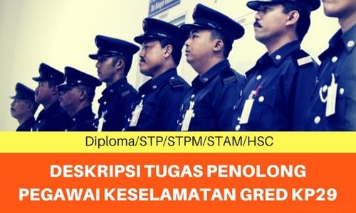 Deskripsi Tugas Penolong Pegawai Keselamatan Gred KP29